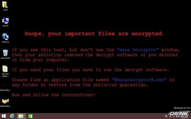 Muốn biết máy dính ransomware WannaCry trông như thế nào? Chúng tôi đã quay video thực tế cho bạn xem! - Ảnh 3.